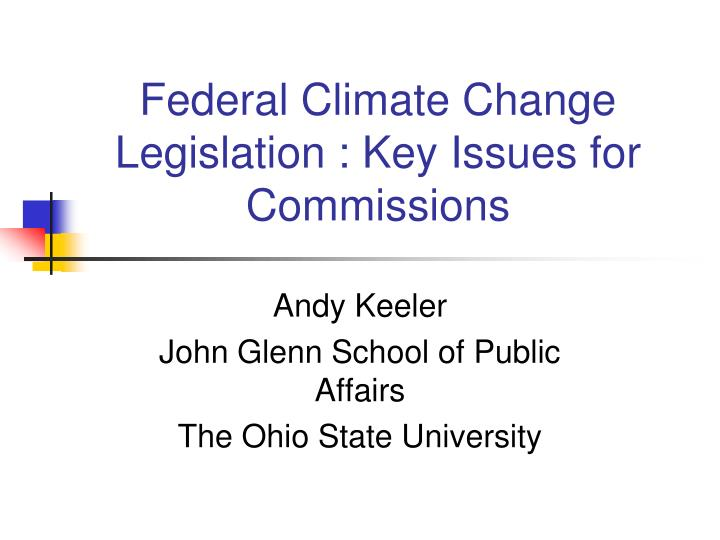 federal climate change legislation key issues for commissions n.