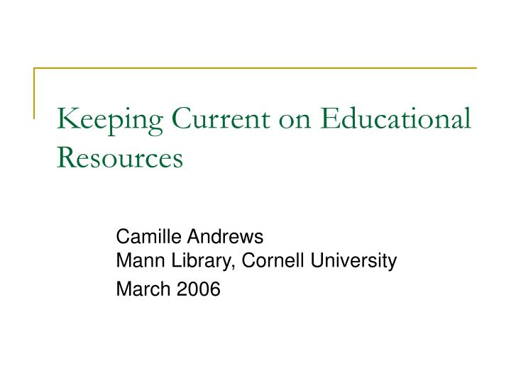 keeping current on educational resources n.