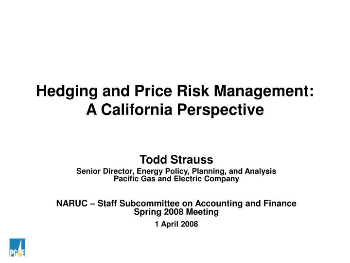 Hedging and price risk management a california perspective