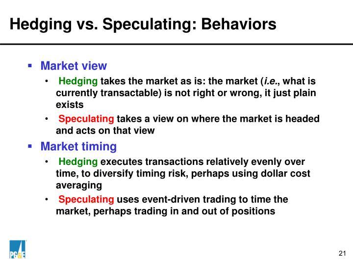 Hedging vs. Speculating: Behaviors
