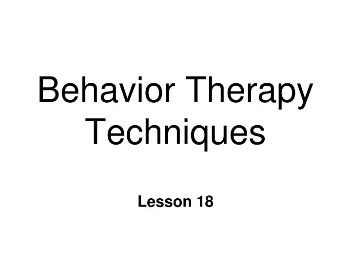 behavior therapy techniques n.