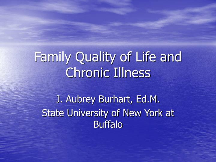 family quality of life and chronic illness n.