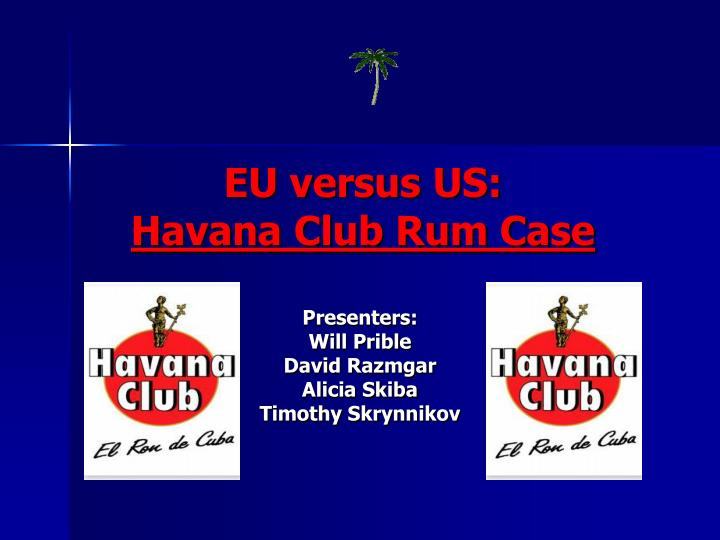 eu versus us havana club rum case n.