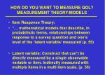 how do you want to measure qol measurement theory models1