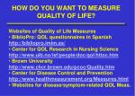 how do you want to measure quality of life
