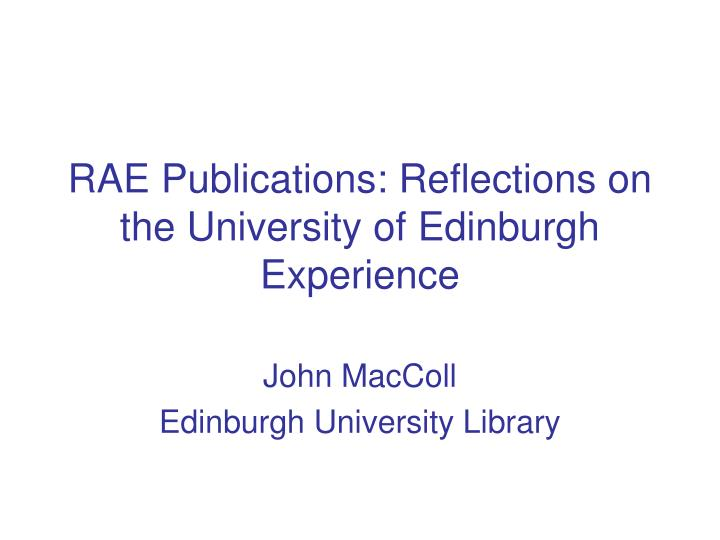 rae publications reflections on the university of edinburgh experience n.