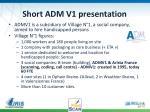 short adm v1 presentation