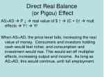 direct real balance or pigou effect