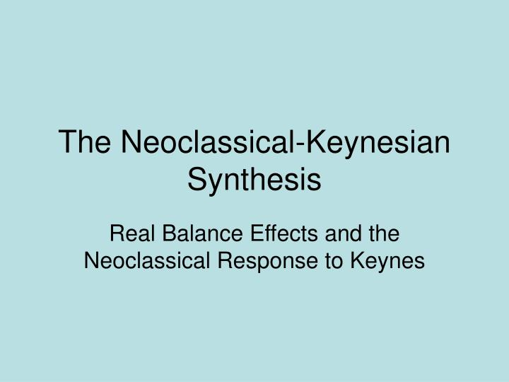 the neoclassical keynesian synthesis n.