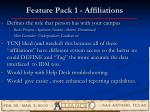 feature pack 1 affiliations