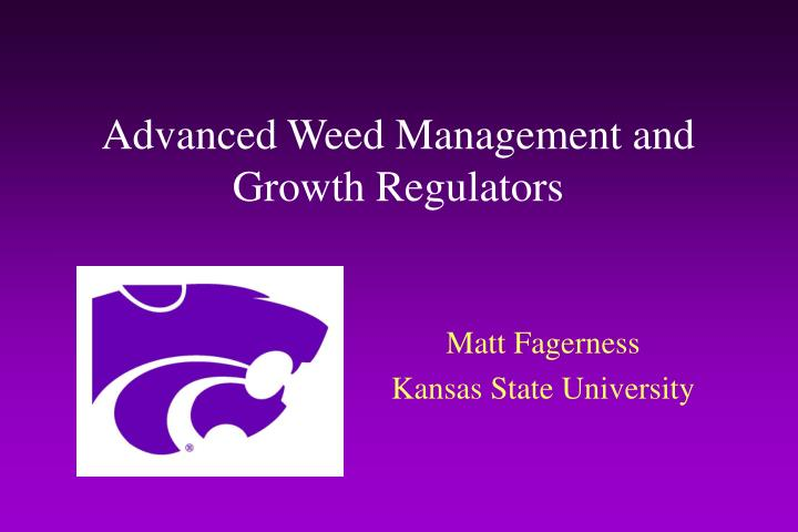 Advanced weed management and growth regulators