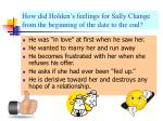 how did holden s feelings for sally change from the beginning of the date to the end
