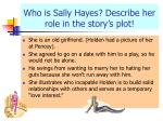 who is sally hayes describe her role in the story s plot