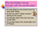 why did holden not go through with his suicide plan