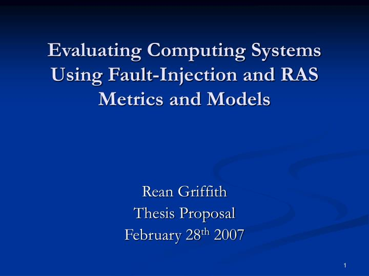 evaluating computing systems using fault injection and ras metrics and models n.