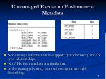 unmanaged execution environment metadata
