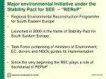 major environmental initiative under the stability pact for see rerep