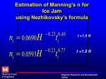 estimation of manning s n for ice jam using nezhikovsky s formula