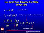 ice jam force balance for wide river jam