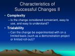 characteristics of successful changes ii