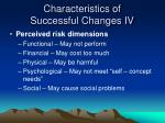 characteristics of successful changes iv