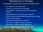resistance to change employees resent and resist change when