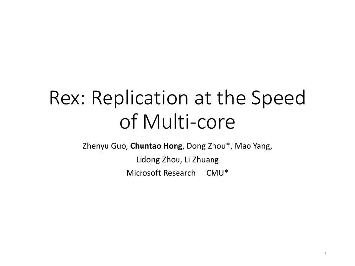 rex replication at the speed of multi core n.