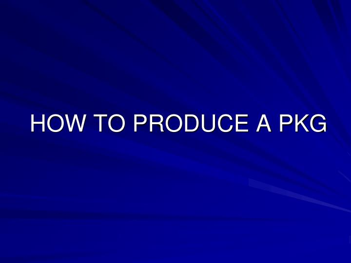 how to produce a pkg n.