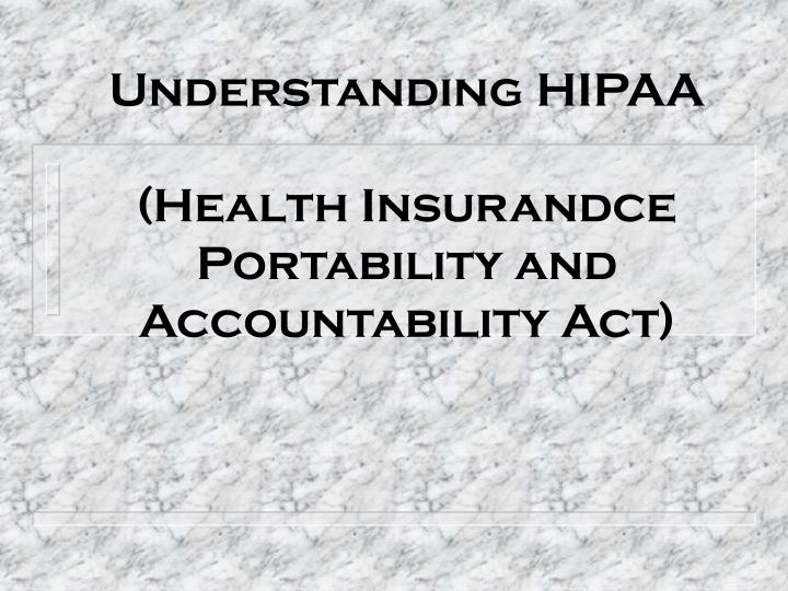 understanding hipaa health insurandce portability and accountability act n.