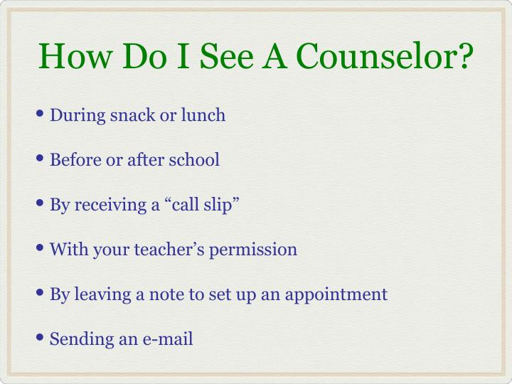 How Do I See A Counselor?
