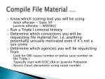 compile file material continued