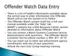 offender watch data entry