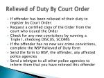relieved of duty by court order