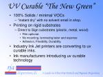 uv curable the new green