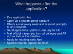 what happens after the application