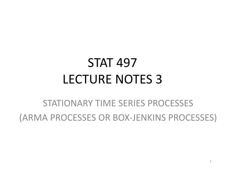 stat 497 lecture notes 3 n.