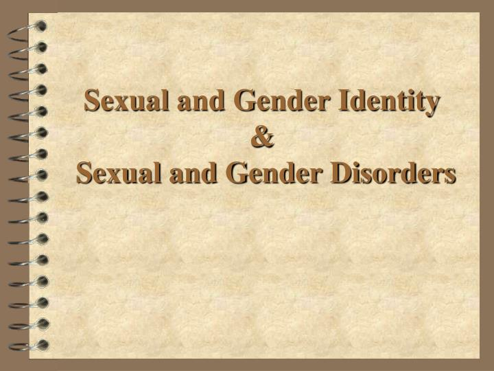 sexual and gender identity sexual and gender disorders n.