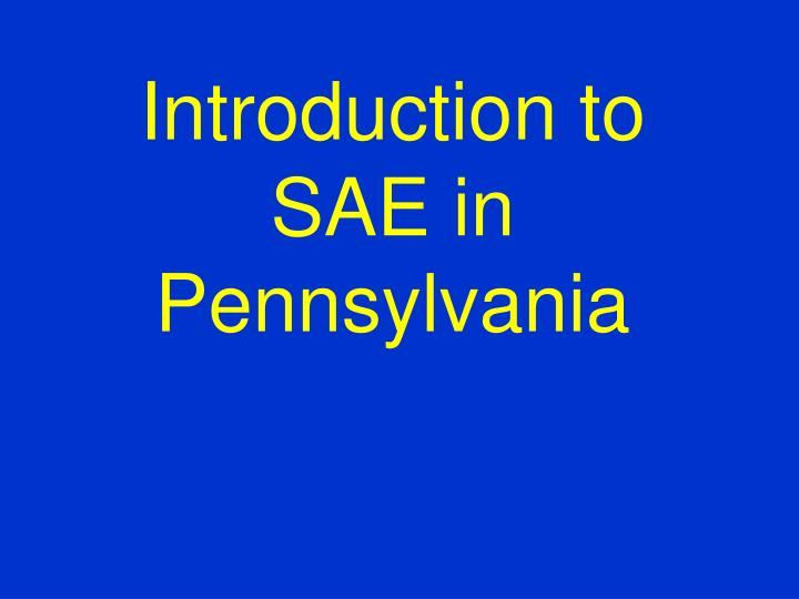 introduction to sae in pennsylvania n.