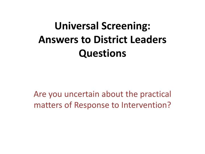 universal screening answers to district leaders questions n.