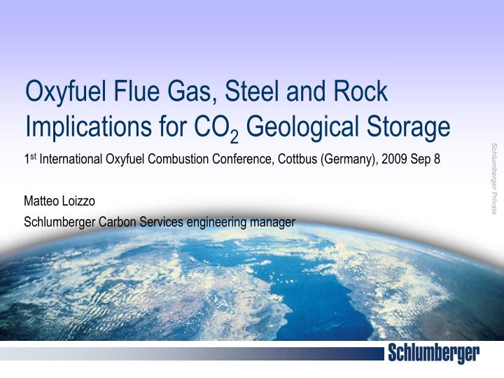 oxyfuel flue gas steel and rock implications for co 2 geological storage n.