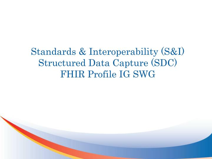 standards interoperability s i structured data capture sdc fhir profile ig swg n.