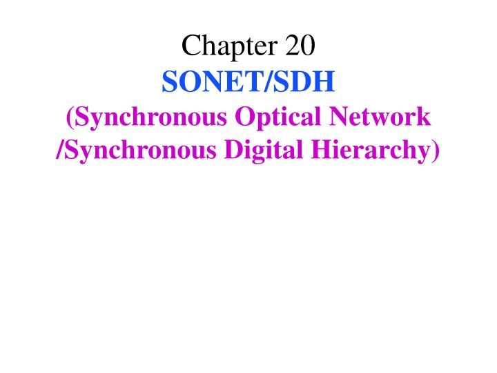 chapter 20 sonet sdh synchronous optical network synchronous digital hierarchy n.
