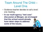 team around the child level one