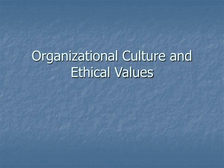 organizational culture and ethical values n.
