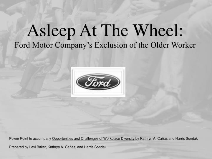 asleep at the wheel ford motor company s exclusion of the older worker n.