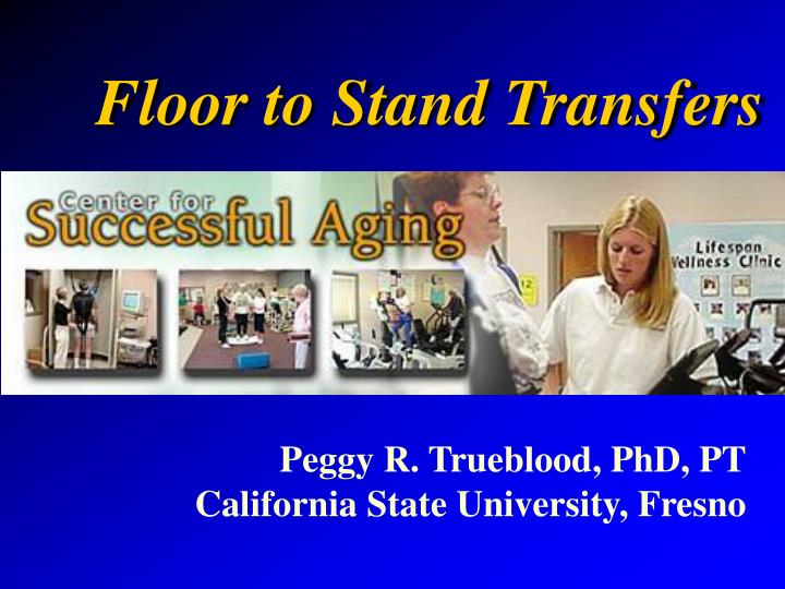 Floor to stand transfers