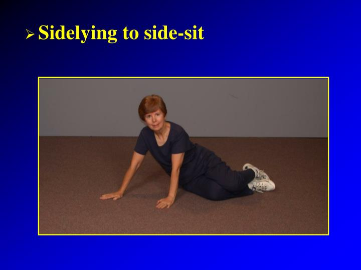 Sidelying to side-sit