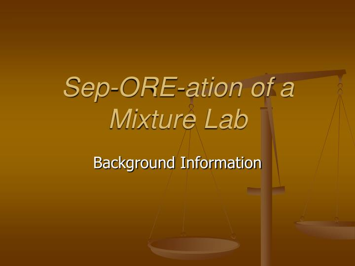 sep ore ation of a mixture lab n.