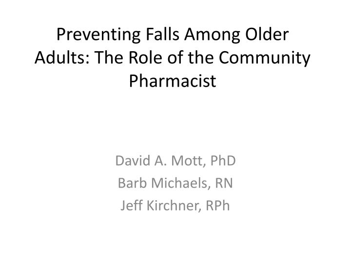 preventing falls among older adults the role of the community pharmacist n.