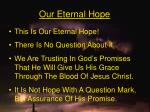 our eternal hope